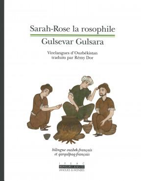 Sarah-Rose la rosophile – Gulsevar Gulsara